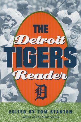 The Detroit Tigers Reader By Stanton, Tom (EDT)