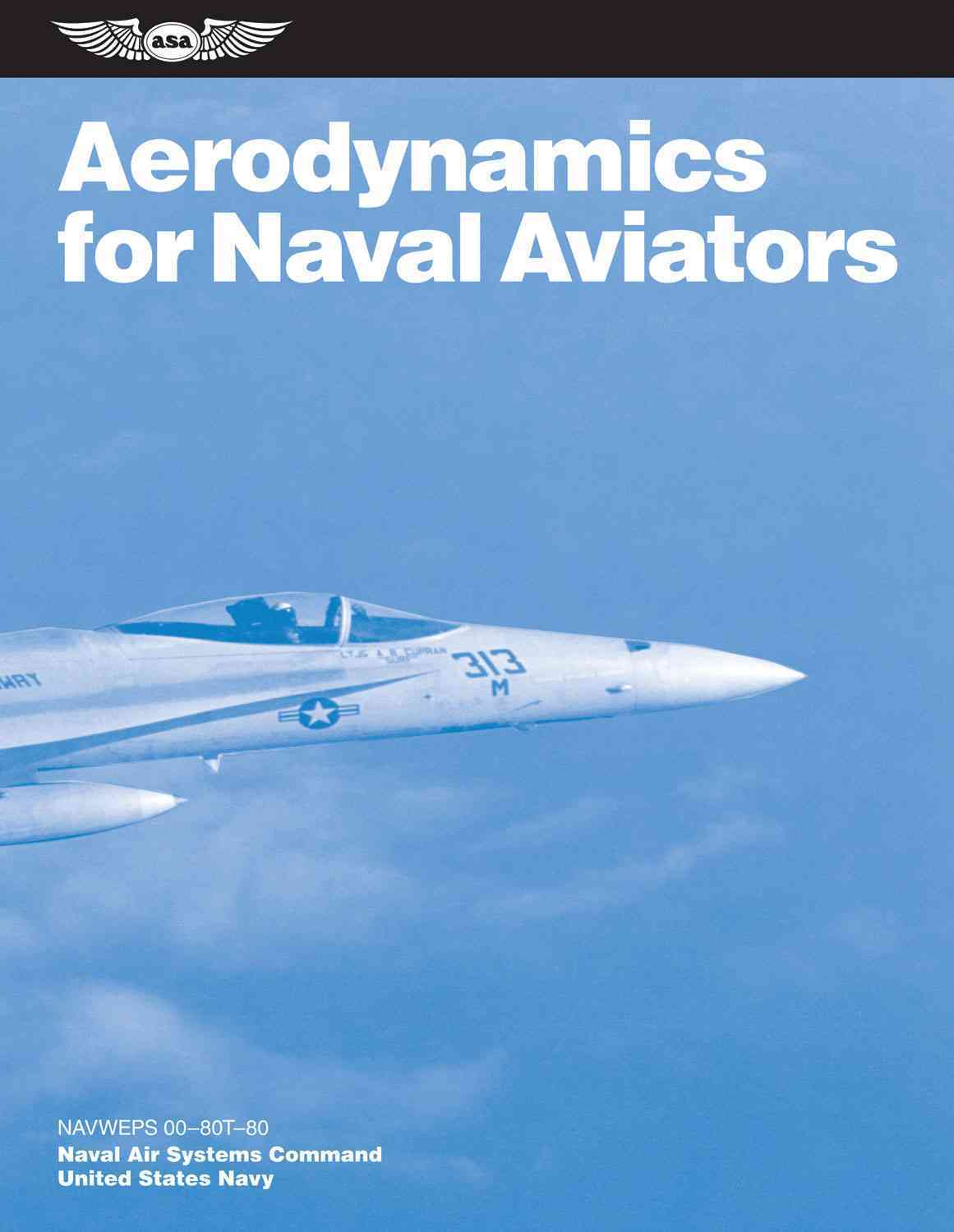 Aerodynamics for Naval Aviators By U.s. Navy, Naval Air Systems Command (COR)
